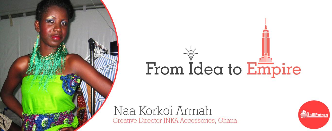 Naa Korkoi Armah , INKA Accessories Ghana, INKA Accessories