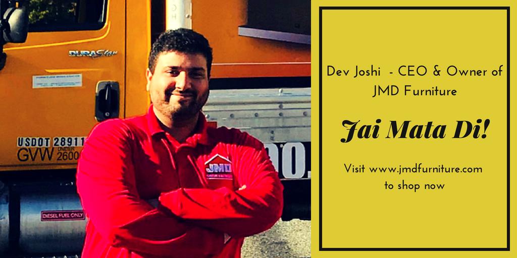 Dev Joshi - CEO & Owner of JMD Furniture