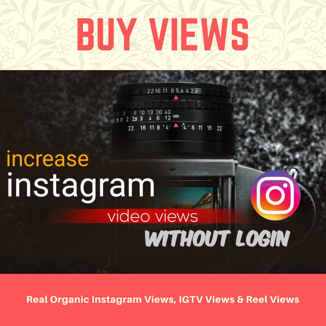 Buy Real Organic Instagram Views, IGTV and Reels