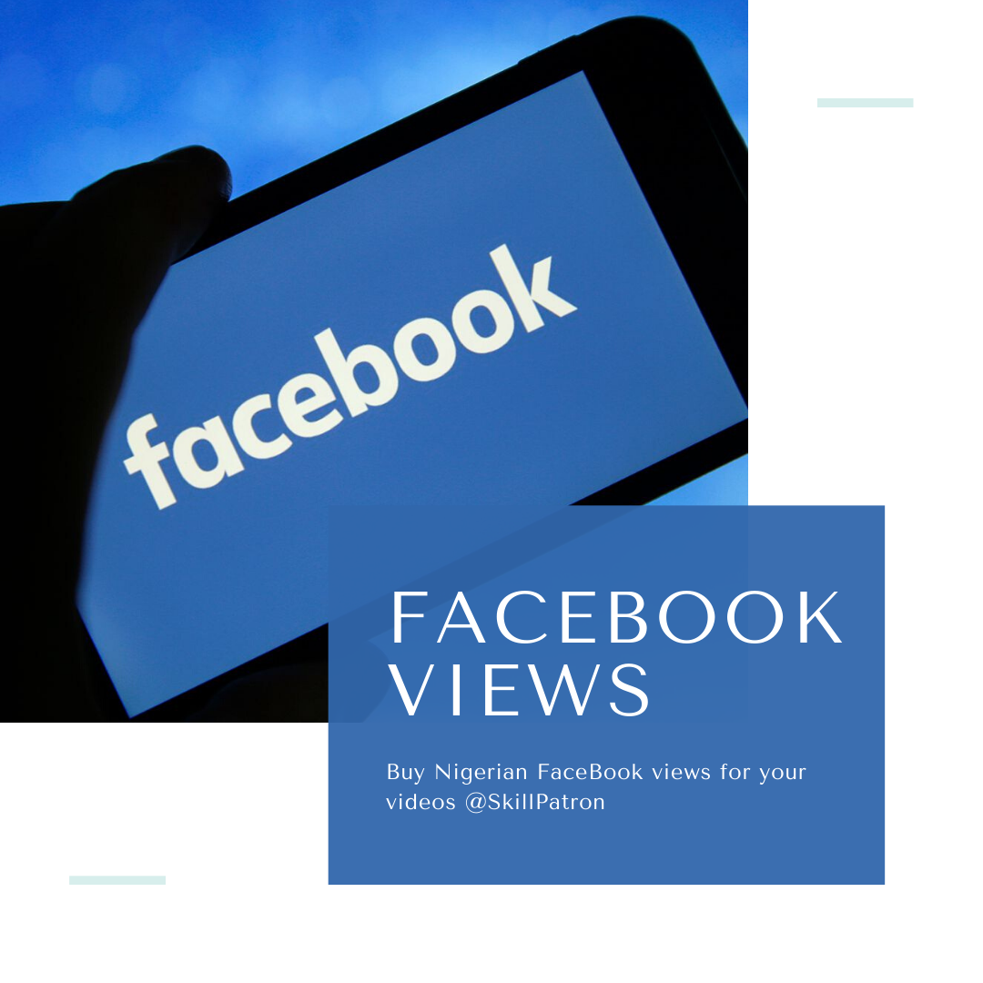 Buy-Nigerian-FaceBook-views-for-your-videos-SkillPatron
